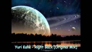 Yuri Kane Ft Kate Walsh - Right Back (Original Mix)