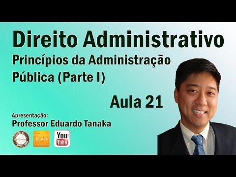 Direito Administrativo - Aula 21 (Princípios da Administração Pública - Parte I)