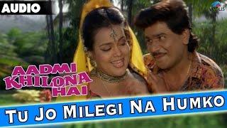 Aadmi Khilona Hai : Tu Jo Milegi Na Humko Full   - YouTube