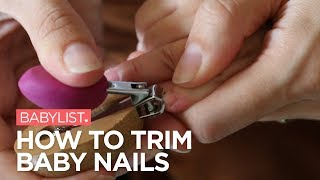 How to Trim Baby Nails - Babylist