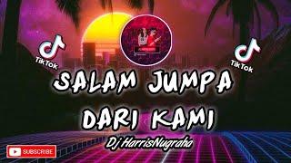 ENAK CUY DJ SALAM JUMPA DARI KAMI HarrisNugraha New Remix Sl...