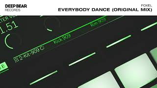 Foxel - Everbody Dance (Original Mix)
