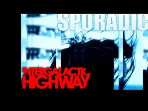 Intergalactic Highway - Sporadic