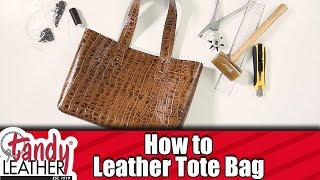 SIMPLE How-To Make A Leather Tote Bag
