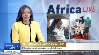 Ethiopian Musician takes on global chats - CGTN on Teddy Afro and Amleset Muchie