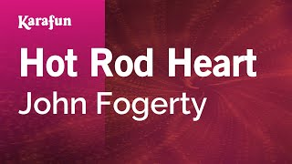 Karaoke Hot Rod Heart - John Fogerty *