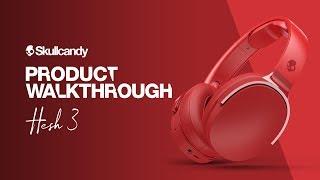 Skullcandy Hesh 3 | Product Walkthrough