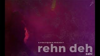 SAHI - Rehn Deh   FOB SQUAD   Directed By: Zaigham Khan   Starring Zoha