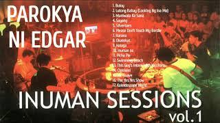 OPM Music Album Playlist - Parokya Ni Edgar   Inuman Session vol.1   Classic Song