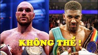 Những Lý Do Khiến Anthony Joshua Bỏ Qua CỰU Vô Địch Tyson Fury Ngông Cuồng