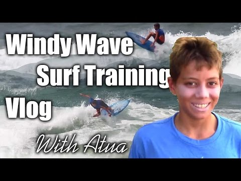 Atua Windy Blown Out – Surf Training vlog