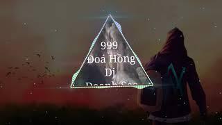 999 Đoá Hoa Hồng Remix - Doanh Vlog if DJ Thái Hoàng   Sẹo Remix