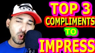 Top 3 Compliments To Impress Girls or Boys |