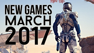 Best new video games upcoming in March 2017
