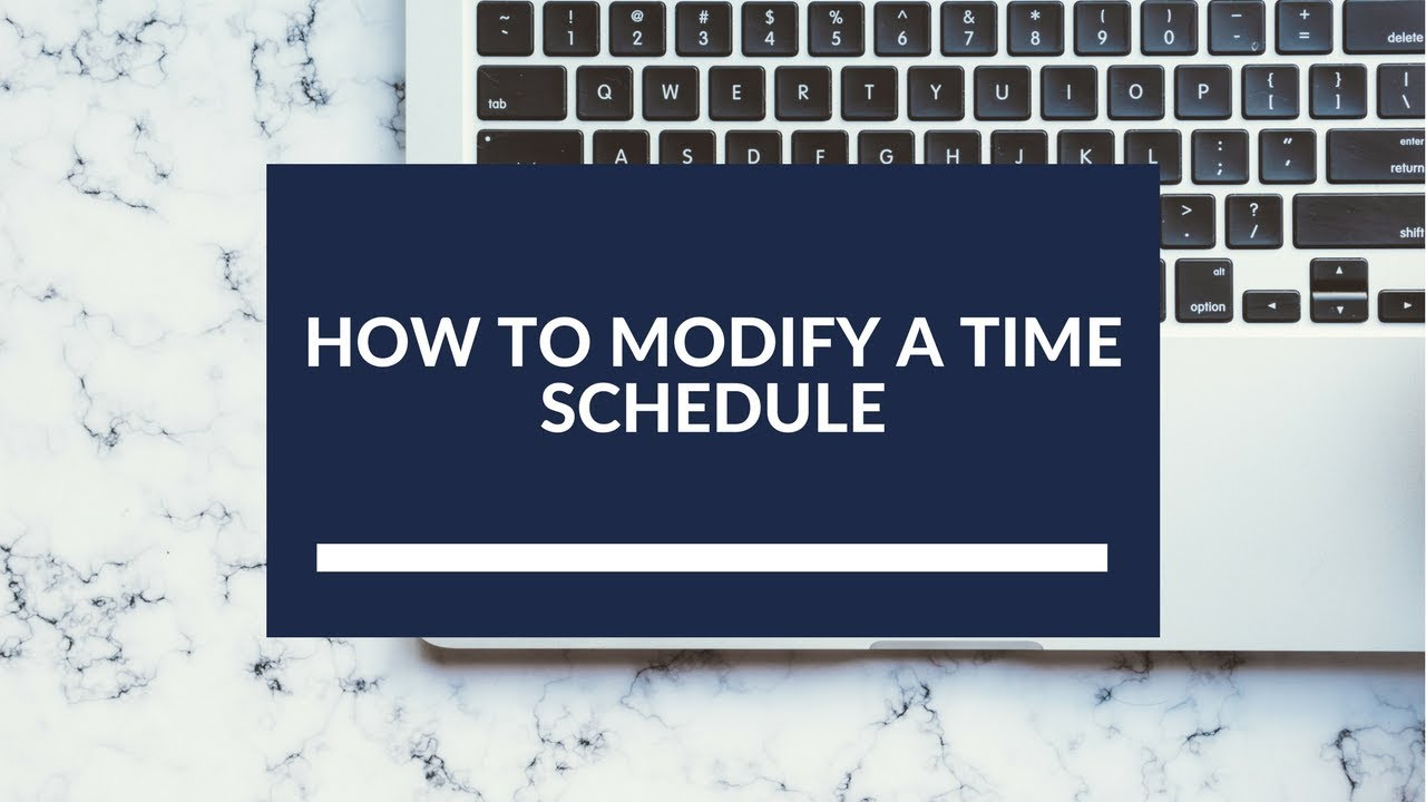 How to Modify a Time Schedule