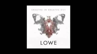 "LOWE ""Breathe In Breathe Out"""