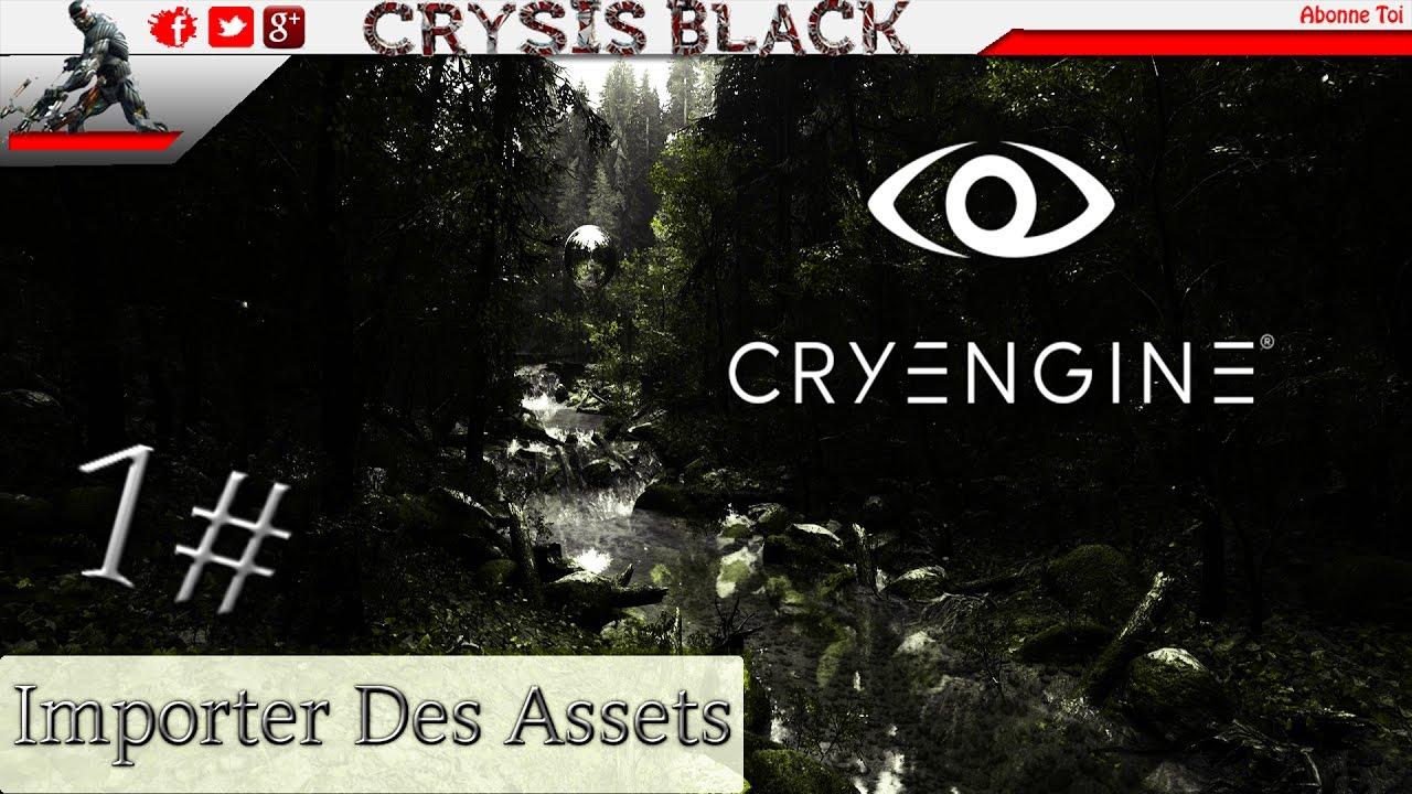 (Tuto) ★★ Cryengine 5 Importer Des Assets Pour Sont Projet 1# ★★ (FR)( HD)
