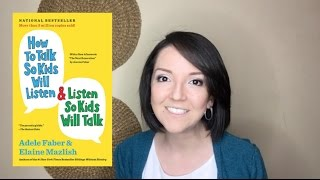 How to Talk So Kids Will Listen & Listen So Kids Will Talk - Book Review