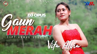 Vita Alvia - Gaun Merah (Official Music Video) | Dj Opus Full Bass