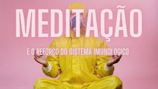 Meditação reforça a imunologia