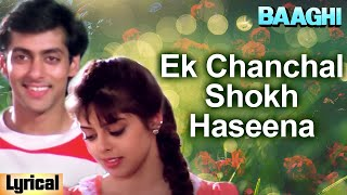 Ek Chanchal Shokh Haseena - Lyrical | Salman Khan & Nagma | Baaghi | Bollywood Romantic Songs