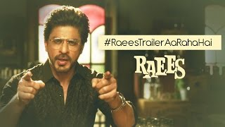 Raees - Watch Trailer