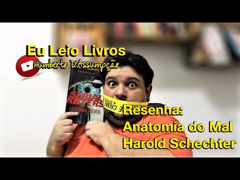 RESENHA - Serial Killers/Anatomia do Mal - Harold Schechter - Eu Leio Livros