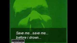 Limp Bizkit - Save Me Before I Drown