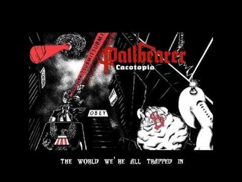 Pallbearer- Cacotopia w/ Lyrics
