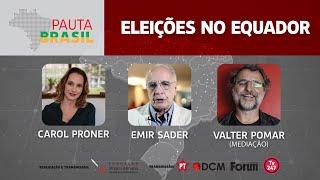 #aovivo | Eleições no Equador com Carol Proner, Emir Sader e Valter Pomar | Pauta Brasil