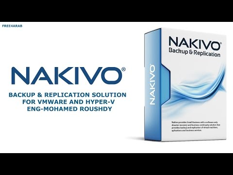 ‪NAKIVO | Backup & Replication solution for Vmware and Hyper-V By Eng-Mohamed Roushdy | Arabic‬‏