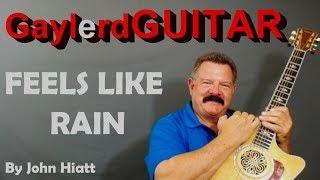 FEELS LIKE RAIN - John Hiatt version  Acoustic Guitar Lesson |  PREVIEW