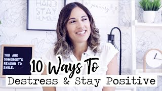 10 Ways To Live A Stress Free Life! || Destress & Stay Positive