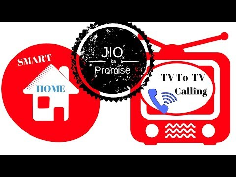 Jio ka Promise: TV to TV calling & Smart Home Ayega Jaldi