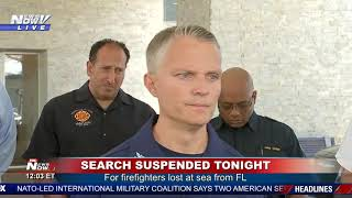 """THEY'RE HEARTBROKEN"": Search Suspended For Firefighters Lost At Sea From Florida"