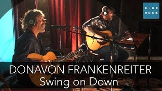 "Donavon Frankenreiter - ""Swing On Down"" 