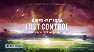 Alan Walker Ft. Sorana   Lost Control (B2A & Anklebreaker Bootleg) [Free Release]