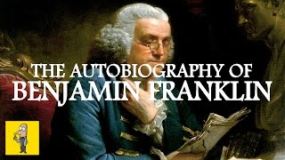 The Autobiography of BENJAMIN FRANKLIN | Animated Book Summary