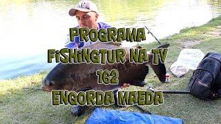Programa Fishingtur na TV 162 - Pesqueiro Maeda
