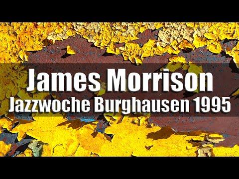 James Morrison & The Hot Horn Happening - Jazzwoche Burghausen 1995 online metal music video by JAMES MORRISON