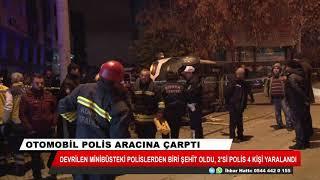 Konya'da otomobil polis aracına çarptı: 1 şehit, 4 yaralı