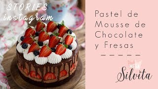 Pastel de Mousse de Chocolate y Fresas - Receta Stories Megasilvita
