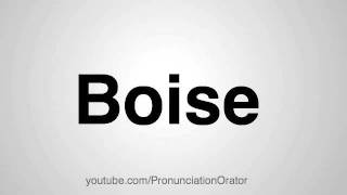 How to Pronounce Boise