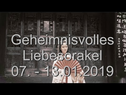 Geheimnisvolles Liebesorakel: 07.01. - 13.01.2019