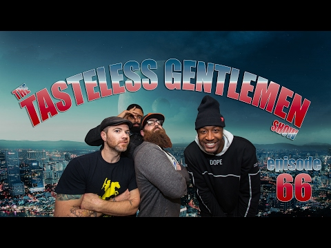 Crazy Ex Wife – The Tasteless Gentlemen Show – Episode 66