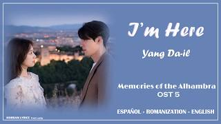 Yang Da-il - I'm here | Memories of the Alhambra OST 5 | Lyrics: Español - Rom - English