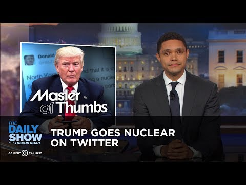 Trump Goes Nuclear on Twitter: The Daily Show