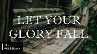 Let Your Glory Fall Kari Jobe The Garden Instrumental Piano Cover