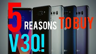 5 reasons why LG V30 is the best smartphone in the world! 2017
