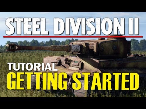 Steel Division 2 Tutorial - Getting Started (Beginners)